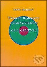 DOLIN Tvorba hodnoty v zákaznickém managementu - Pavel Marinič cena od 264 Kč