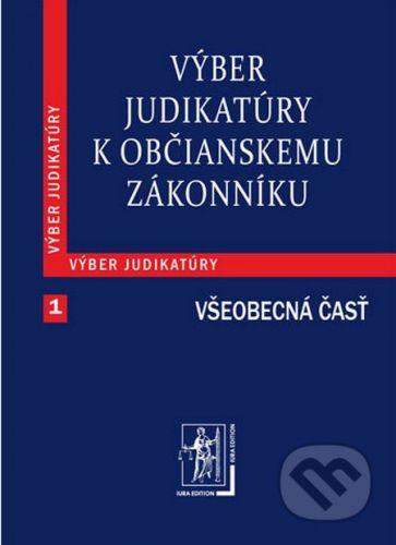 IURA EDITION Výber judikatúry k Občianskemu zákonníku 1 (Všeobecná časť) - cena od 386 Kč