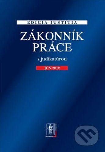 IURA EDITION Zákonník práce s judikatúrou - cena od 144 Kč