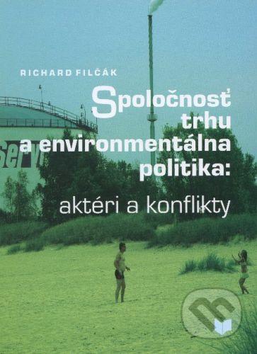 VEDA Spoločnosť trhu a environmentálna politika - Richard Filčák cena od 331 Kč