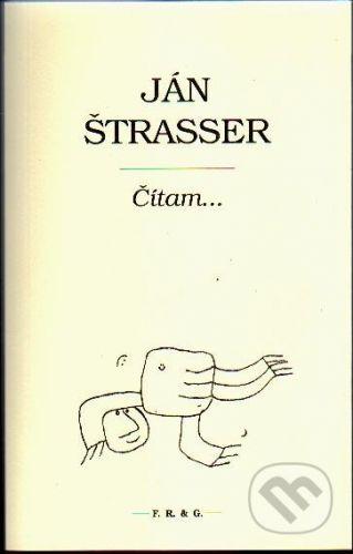 F. R. & G. Čítam... - Ján Štrasser cena od 155 Kč
