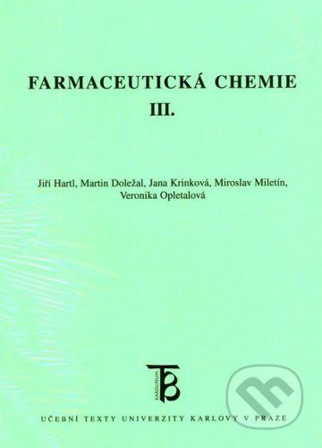 Karolinum Farmaceutická chemie III. - Jiří Hartl, Martin Doležal a kol. cena od 114 Kč