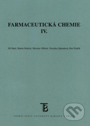 Karolinum Farmaceutická chemie IV. - Jiří Hartl, Martin Doležal a kol. cena od 0 Kč