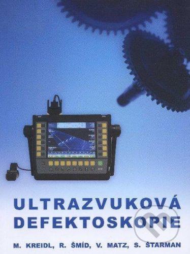 BEN - technická literatura Ultrazvuková defektoskopie - Marcel Kreidl, Václav Matz cena od 184 Kč