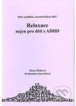 Drahomíra Jucovičová, Hana Žáčková: Relaxace nejen pro děti ADHD cena od 64 Kč
