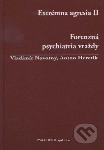 Psychoprof Extrémna agresia II. - Vladimír Novotný, Anton Heretik cena od 429 Kč