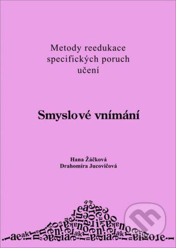 Drahomíra Jucovičová, Hana Žáčková: Smyslové vnímání cena od 66 Kč