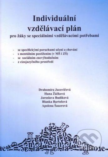 Drahomíra Jucovičová, Hana Žáčková: Individuální vzdělávací plán pro žáky se speciálními vzdělávacími potřebami cena od 197 Kč