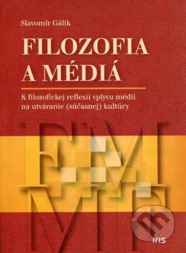 IRIS Filozofia a médiá - Slavomír Gálik cena od 168 Kč