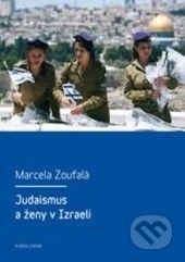 Marcela Zoufalá: Judaismus a ženy v Izraeli cena od 123 Kč