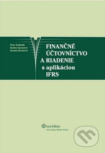 IURA EDITION Finančné účtovníctvo a riadenie s aplikáciou IFRS - Peter Krištofík, Darina Saxunová, Zuzana Šuranová cena od 413 Kč