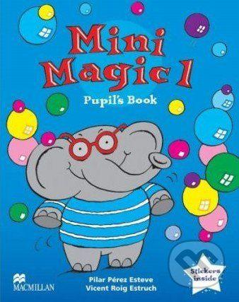 Macmillan Children Books Mini Magic 1: Pupil's Book - Pilar Perez Esteve, Vincent Roig Estruch cena od 264 Kč