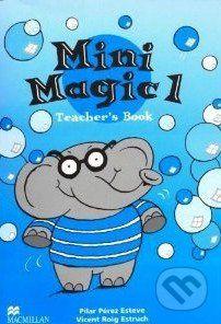 Macmillan Children Books Mini Magic 1: Teacher's Book - Pilar Perez Esteve cena od 504 Kč