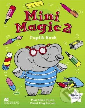 XXL obrazek Macmillan Children Books Mini Magic 2: Pupil's Book - Pilar Perez Esteve, Vincent Roig Estruch