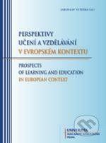 Univerzita J.A. Komenského Praha Perspektivy učení a vzdělávání v evropském kontextu - Jaroslav Veteška cena od 244 Kč