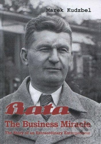 Marada Bata - The Business Miracle - Marek Kudzbel cena od 383 Kč