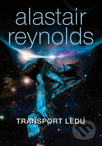Alastair Barry Reynolds: Transport ledu - váz. cena od 295 Kč