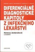 Karolinum Diferenciálně diagnostické kapitoly z infekčního lékařství - Helena Ambrožová a kolektív cena od 100 Kč