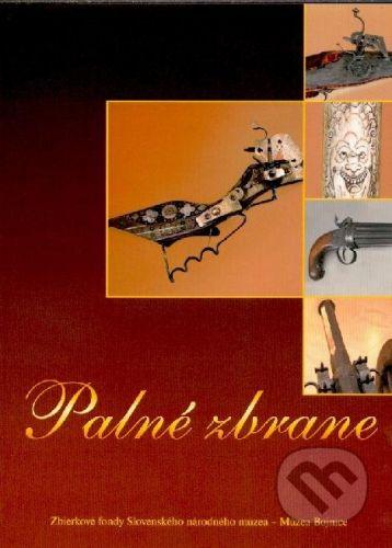 Slovenské národné múszeum Palné zbrane - Katarína Malečková cena od 142 Kč