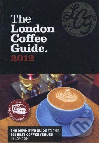 Allegra Publications The London Coffee Guide 2012 - Jeffrey Young cena od 277 Kč