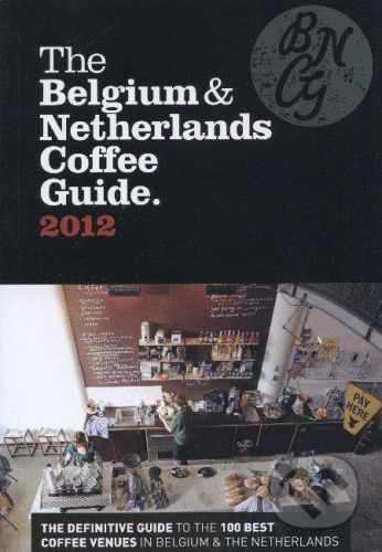 Allegra Publications The Belgium & Netherlands Coffee Guide 2012 - Jeffrey Young cena od 297 Kč