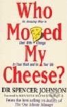 Johnson Spencer: Who Moved My Cheese?: An Amazing Way to Deal with Change in Your Work and in Your Life cena od 135 Kč