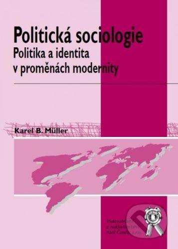 Aleš Čeněk Politická sociologie - Karel B. Müller cena od 290 Kč