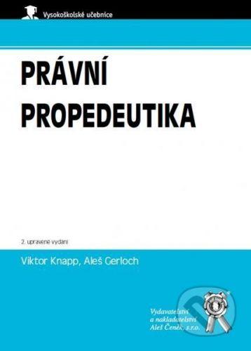 Aleš Čeněk Právní propedeutika - Viktor Knapp, Aleš Gerloch cena od 76 Kč