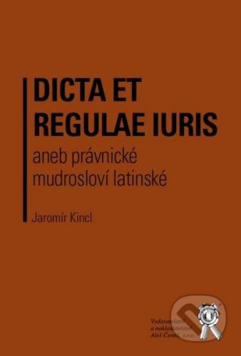 Aleš Čeněk Dicta et regulae - Jaromír Kincl cena od 306 Kč