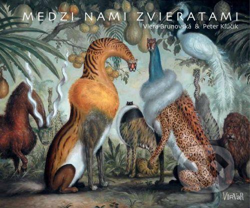Virvar Medzi nami zvieratami - Viera Brunovská cena od 222 Kč