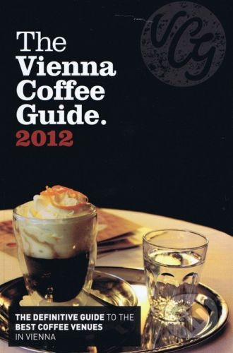 Author unknown: The Vienna Coffee Guide 2012 cena od 284 Kč
