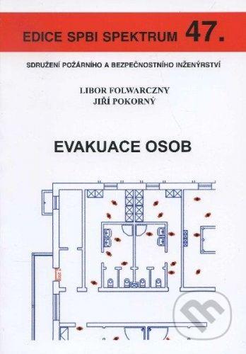 Sdružení požárního a bezpočnostního inženýrství Evakuace osob - Libor Folwarczny, Jiří Pokorný cena od 103 Kč