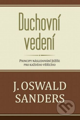 Návrat domů Duchovní vedení - J. Oswald Sanders cena od 181 Kč