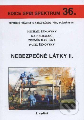 Sdružení požárního a bezpočnostního inženýrství Nebezpečné látky II. - Michail Šenovský, Karol Balog a kolektív cena od 200 Kč