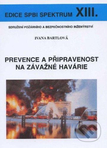 Sdružení požárního a bezpočnostního inženýrství Prevence a připravenost na závažné havárie - Ivana Bartlová cena od 73 Kč