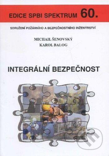 Sdružení požárního a bezpočnostního inženýrství Integrální bezpečnost - Karol Balog cena od 159 Kč