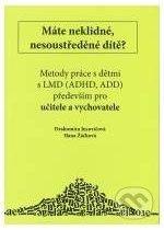 D&H Máte neklidné, nesoustředěné dítě? - Drahomíra Jucovičová, Hana Žáčková cena od 99 Kč
