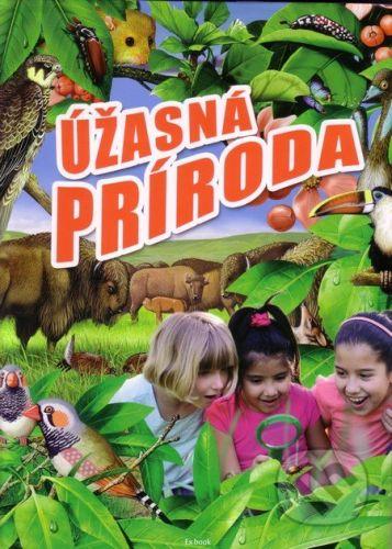 EX book Úžasná príroda - Gábor Bakonyi a kolektív cena od 216 Kč