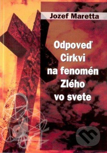 EriV Odpoveď Cirkvi na fenomén Zlého vo svete - Jozef Maretta cena od 271 Kč