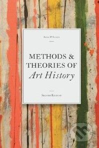 Laurence King Publishing Methods and Theories of Art History - Anne D'Alleva cena od 329 Kč