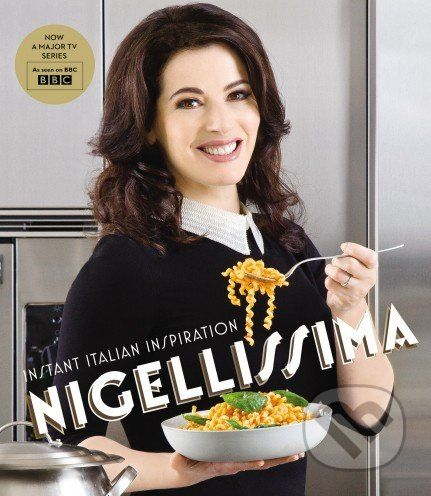 Lawson Nigella: Instant Italian Inspiration cena od 608 Kč