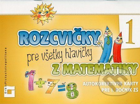 Orbis Pictus Istropolitana Rozcvičky pre všetky hlavičky z matematiky - Martina Totkovičová cena od 112 Kč