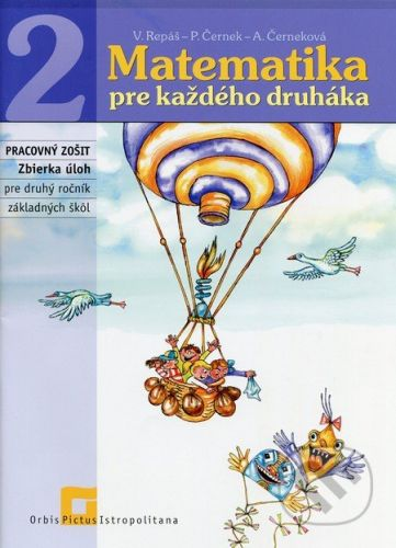 Orbis Pictus Istropolitana Matematika pre každého druháka - Pracovný zošit - Pavol Černek, Vladimír Repáš cena od 114 Kč