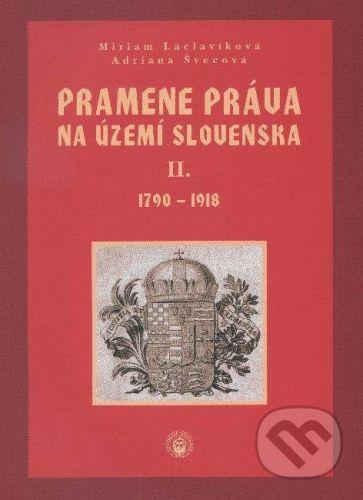 VEDA Pramene práva na území Slovenska II. - Miriam Laclavíková, Adriana Švecová cena od 357 Kč