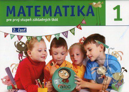 Aitec spol. s.r.o. Matematika pre 1. ročník ZŠ - 2. časť - Miroslav Belic, Janka Striežovská cena od 137 Kč