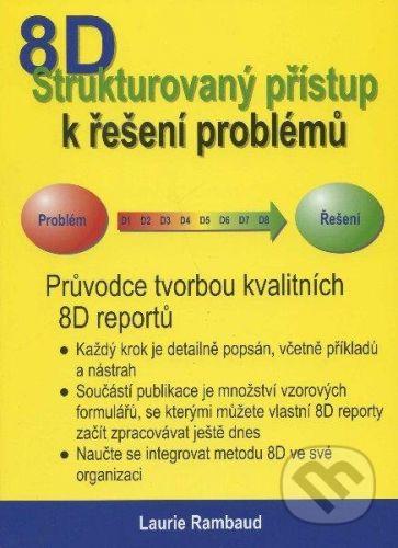Česká společnost pro jakost Štrukturovaný přístup k řešení problémů 8D - Laurie Rambaud cena od 861 Kč