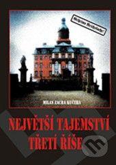 AOS Publishing Největší tajemství třetí říše - Milan Zacha Kučera cena od 366 Kč