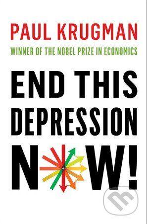 Krugman Paul: End This Depression Now! cena od 454 Kč