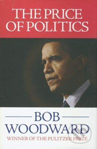 Woodward Bob: Price of the Politics cena od 485 Kč