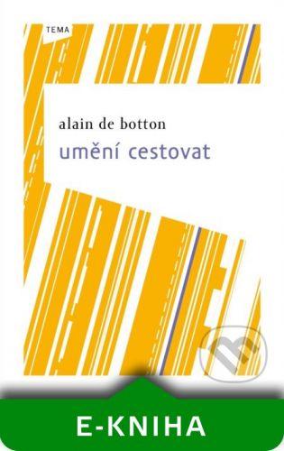 Kniha Zlín Umění cestovat - Alain de Botton cena od 189 Kč